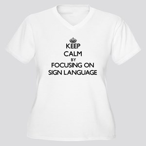 Keep Calm by focusing on Sign La Plus Size T-Shirt