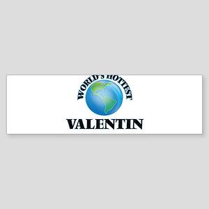 World's Hottest Valentin Bumper Sticker