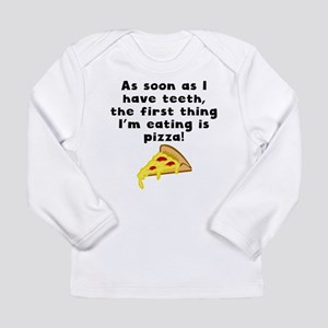 The First Thing Im Eating Is Pizza Long Sleeve T-S