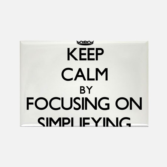 Keep Calm by focusing on Simplifying Magnets