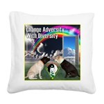 Change Adversity Square Canvas Pillow