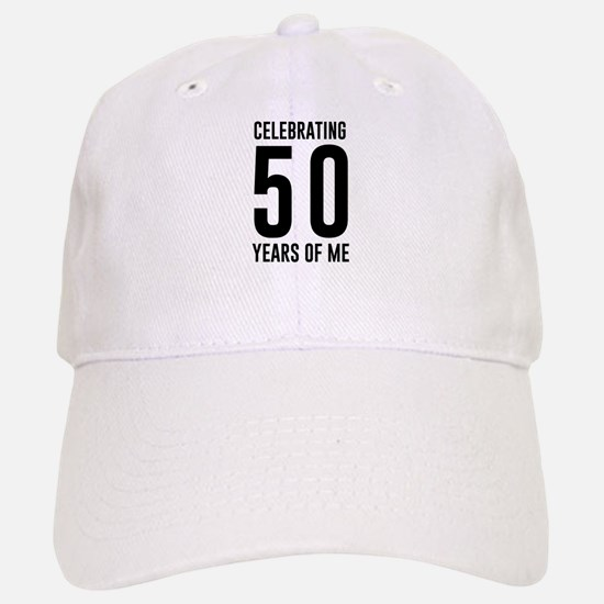 Celebrating 50 Years of Me Baseball Baseball Baseball Cap