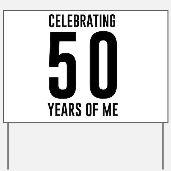 Celebrating 50 Years of Me Yard Sign