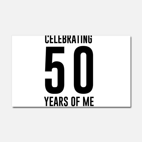 Celebrating 50 Years of Me Car Magnet 20 x 12