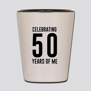 Celebrating 50 Years of Me Shot Glass