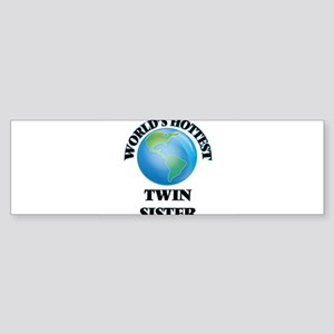World's Hottest Twin Sister Bumper Sticker