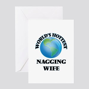 World's Hottest Nagging Wife Greeting Cards