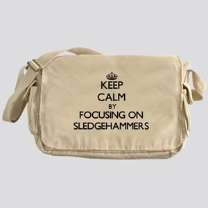 Keep Calm by focusing on Sledgehamme Messenger Bag