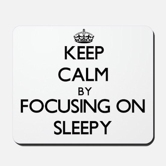 Keep Calm by focusing on Sleepy Mousepad