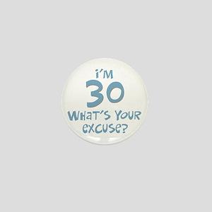 30th birthday excuse Mini Button