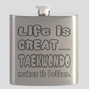 Life is Great.. Taekwondo Makes it better. Flask
