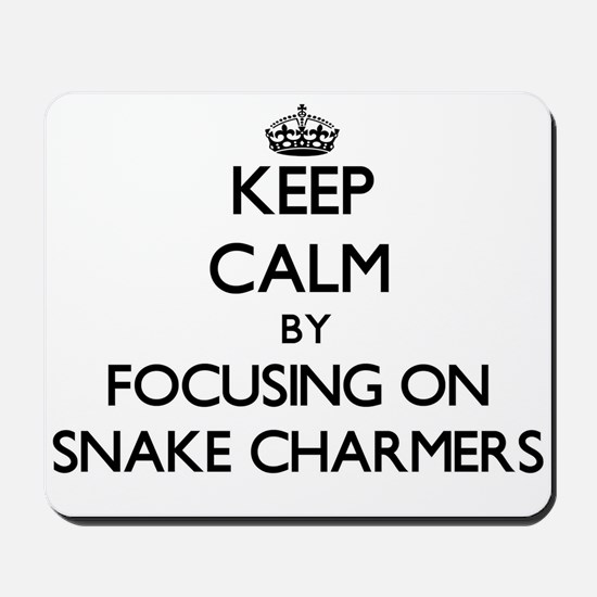 Keep Calm by focusing on Snake Charmers Mousepad