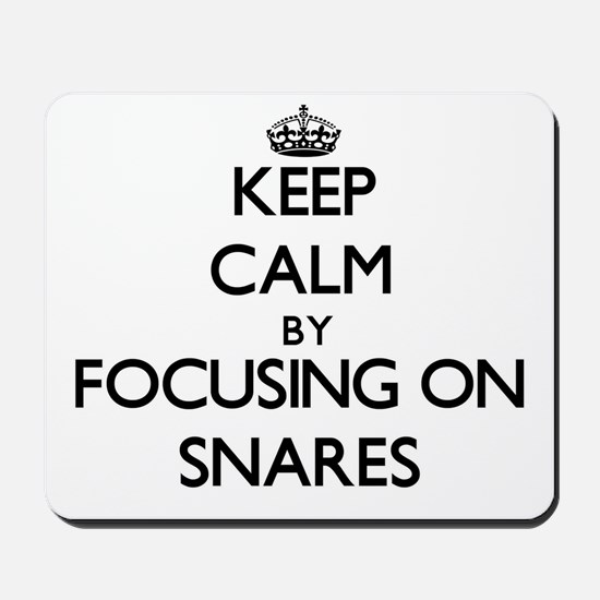 Keep Calm by focusing on Snares Mousepad