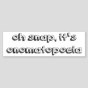 Oh Snap, It's Onomatopoeia Sticker (Bumper)