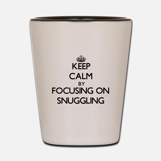 Keep Calm by focusing on Snuggling Shot Glass