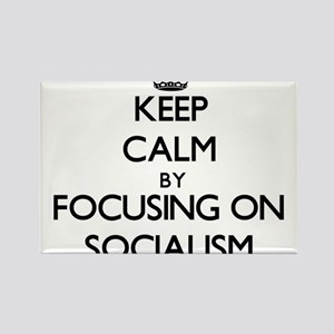 Keep Calm by focusing on Socialism Magnets