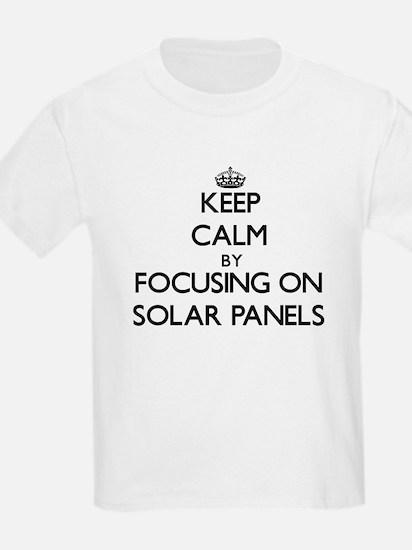 Keep Calm by focusing on Solar Panels T-Shirt