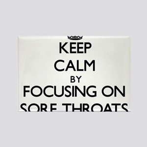 Keep Calm by focusing on Sore Throats Magnets