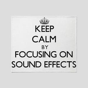 Keep Calm by focusing on Sound Effec Throw Blanket