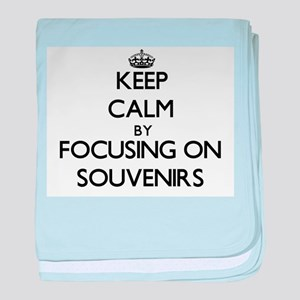 Keep Calm by focusing on Souvenirs baby blanket