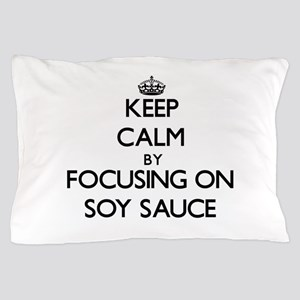 Keep Calm by focusing on Soy Sauce Pillow Case