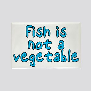 Fish is not a vegetable - Rectangle Magnet
