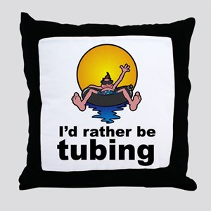 I'd Rather be tubing River Sport Throw Pillow
