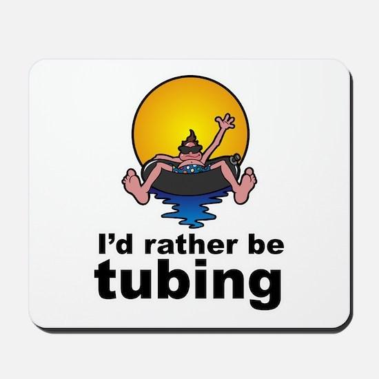 I'd Rather be tubing River Sport Mousepad