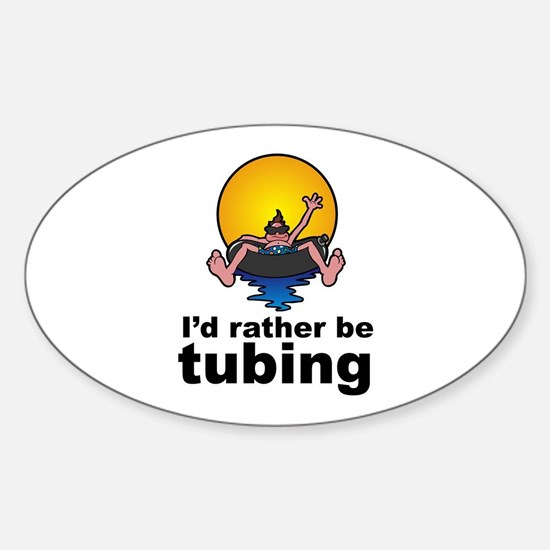 I'd Rather be tubing River Sport Oval Decal