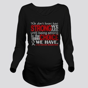 Lung Cancer HowStron Long Sleeve Maternity T-Shirt