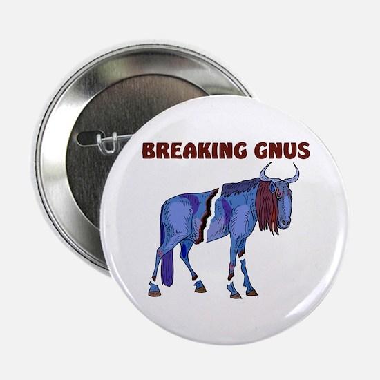 BREAKING GNUS Button