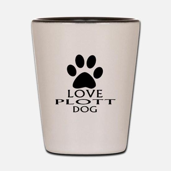 Love Plott Dog Shot Glass