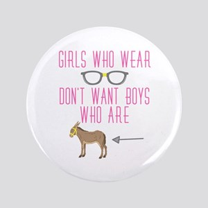 "Funny Girl Nerd Humor Glasses 3.5"" Button"