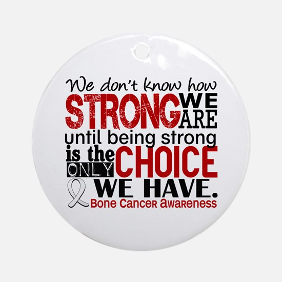 Bone Cancer HowStrongWeAre Ornament (Round)