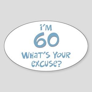 60th birthday excuse Oval Sticker