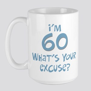 60th birthday excuse Large Mug