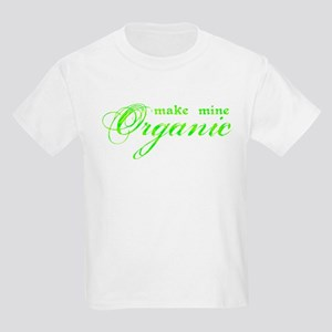 Make Mine Organic Kids Light T-Shirt