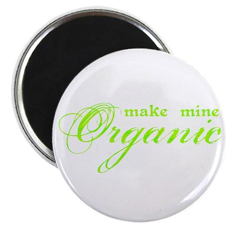 "Make Mine Organic 2.25"" Magnet (10 pack)"