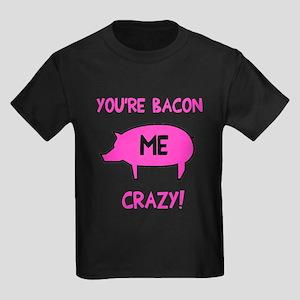 You're Bacon Me Crazy Kids Dark T-Shirt