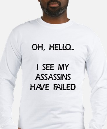 Assassins have failed Long Sleeve T-Shirt