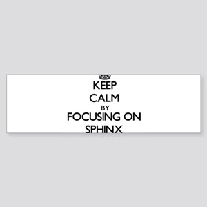 Keep Calm by focusing on Sphinx Bumper Sticker