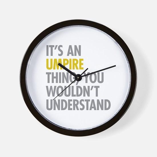 Its An Umpire Thing Wall Clock