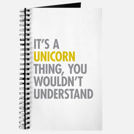 Its A Unicorn Thing Journal