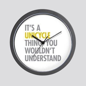 Its A Unicycle Thing Wall Clock