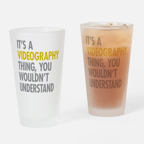 Its A Videography Thing Drinking Glass