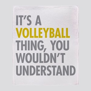 Its A Volleyball Thing Throw Blanket