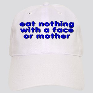 eat nothing with a face - Cap