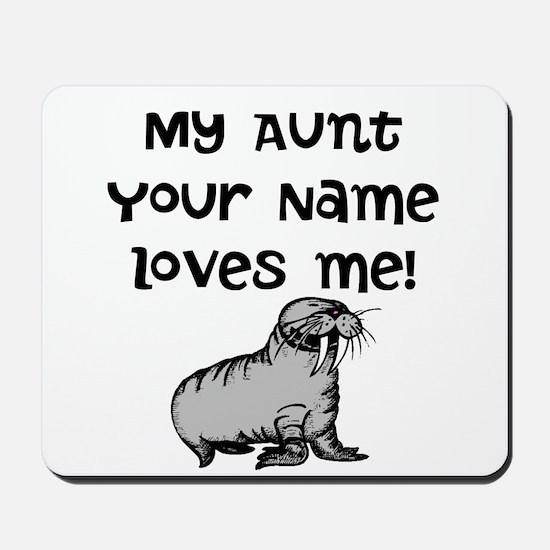 My Aunt Loves Me Walrus Mousepad