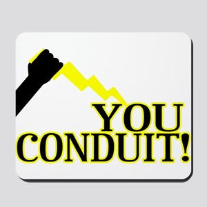 You Conduit Mousepad