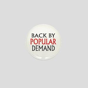 Back By Popular Demand Mini Button